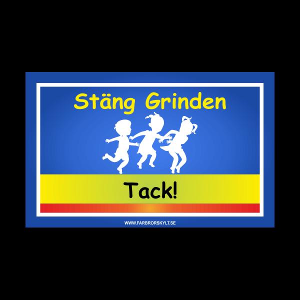 """Skylt """"Stäng Grinden"""""""