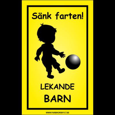 """Skylt """"Sänk Farten, Lekande Barn"""" Pojke med Fotboll 25x40cm"""