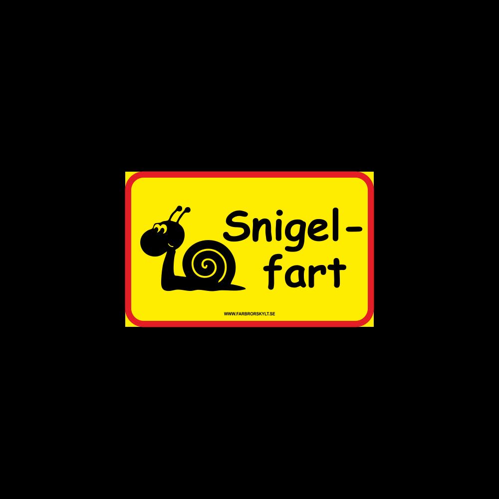 """Skylt """"Snigelfart"""""""