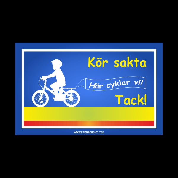 """Skylt """"Kör Sakta, Här Cyklar Vi"""""""