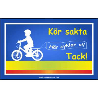 """Skylt """"Kör Sakta, Här Cyklar Vi"""" solstickan design"""