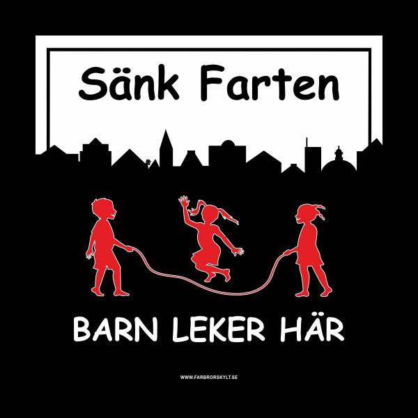 """Skylt """"Sänk Farten, Barn Leker Här"""""""