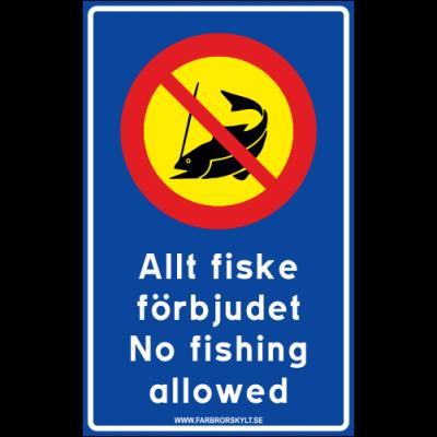 """Skylt """"Allt Fiske Förbjudet, No Fishing Allowed"""" Blå med Gul"""
