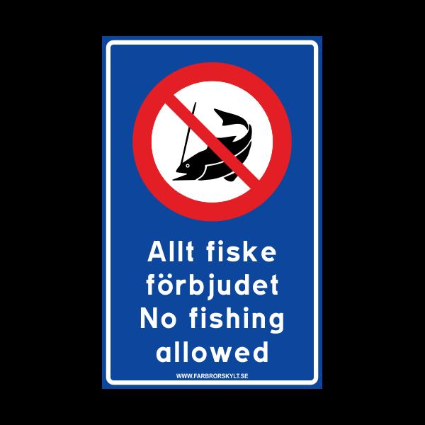 """Skylt """"Allt Fiske Förbjudet, No Fishing Allowed"""" Blå"""