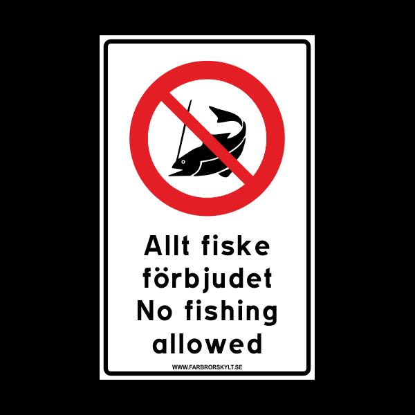 """Skylt """"Allt Fiske Förbjudet, No Fishing Allowed"""" Vit"""