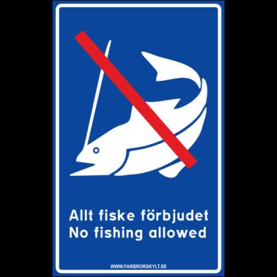 """Skylt """"Allt Fiske Förbjudet, No Fishing Allowed"""" Blå 2"""