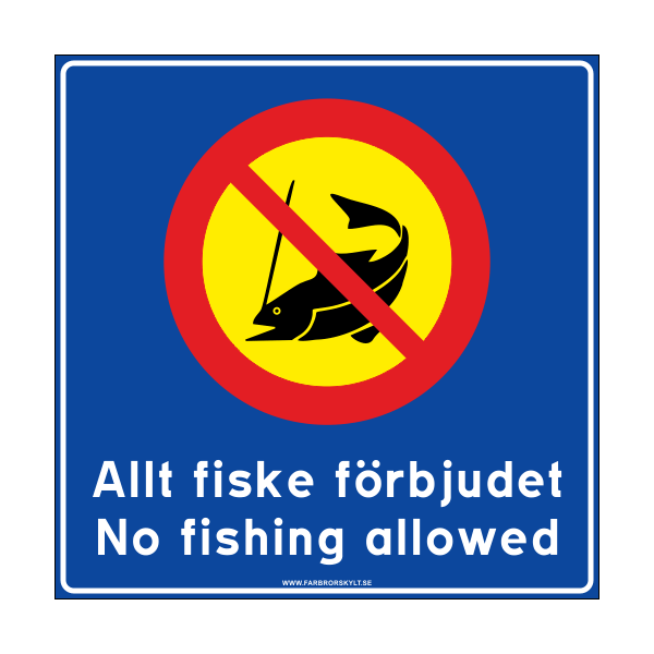"""Skylt """"Allt Fiske Förbjudet, No Fishing Allowed"""" Blå med Gul 50x50cm"""