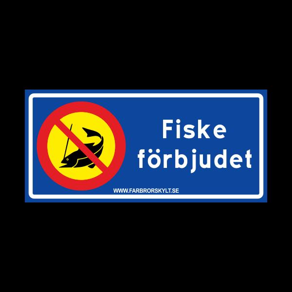 """Skylt """"Fiske Förbjudet"""" Blå med Gul 30x14"""