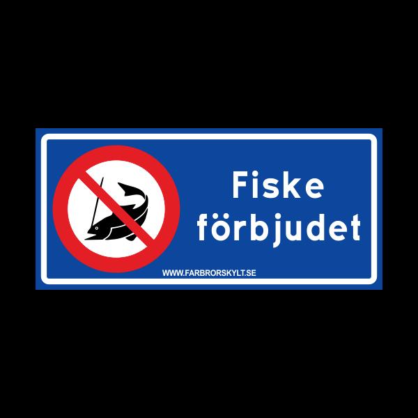 """Skylt """"Fiske Förbjudet"""" Blå 30x14"""