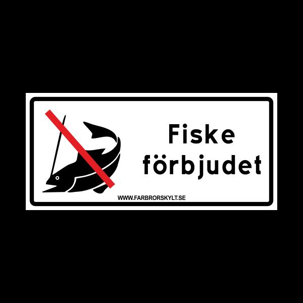 """Skylt """"Fiske Förbjudet"""" Vit 30x14 2"""