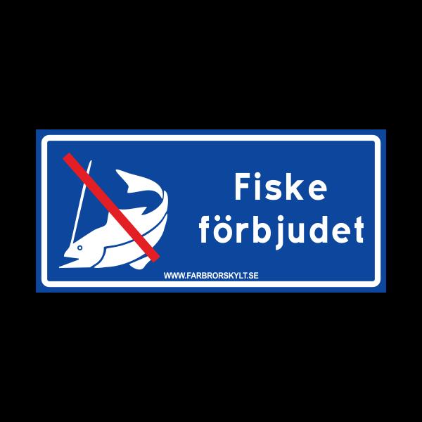"""Skylt """"Fiske Förbjudet"""" Blå 30x14 2"""