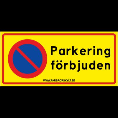 """Skylt """"Parkering förbjuden"""" 30x14cm"""