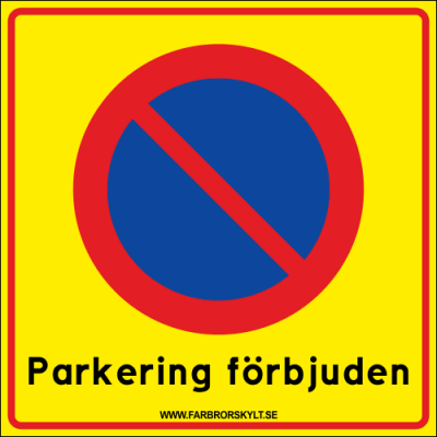 """Skylt """"Parkering förbjuden"""" 30x30cm"""
