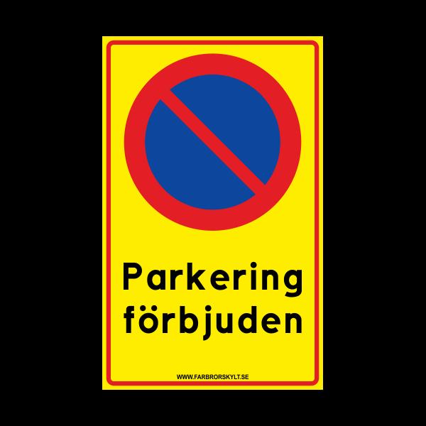 """Skylt """"Parkering förbjuden"""" 25x40cm"""
