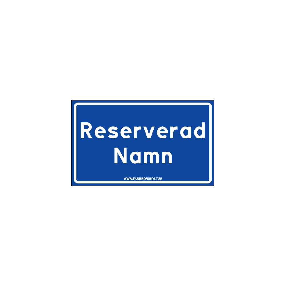 "Skylt ""Reserverad"" Blå 30x18cm"