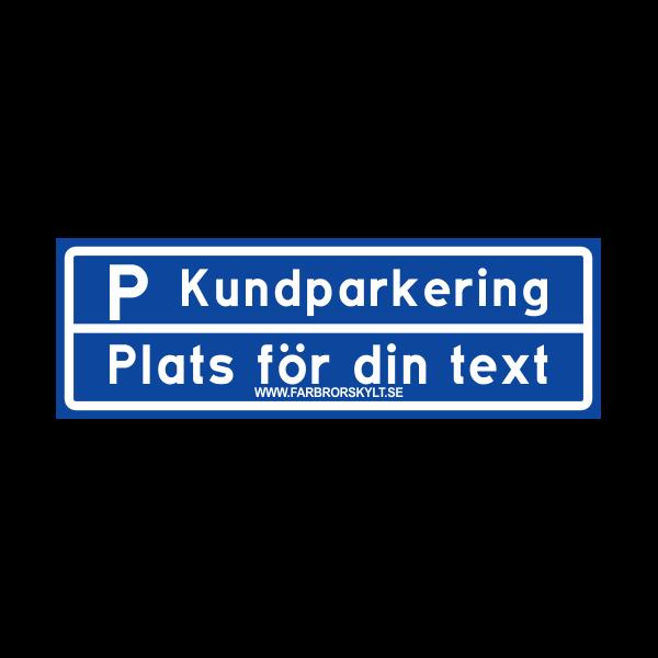 """Skylt """"Kundparkering"""" 2 Blå..."""