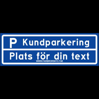 Skylt Kundparkering 2 Blå 30x10cm