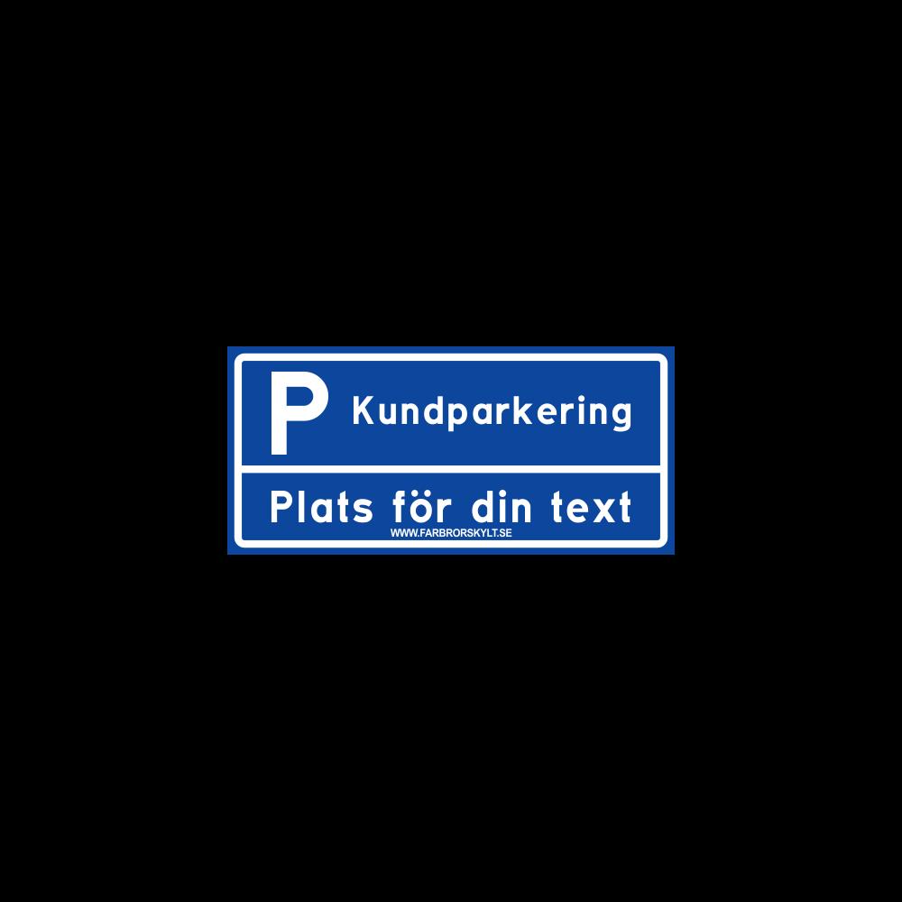 """Skylt """"Kundparkering"""" 2 Blå 30x14cm"""