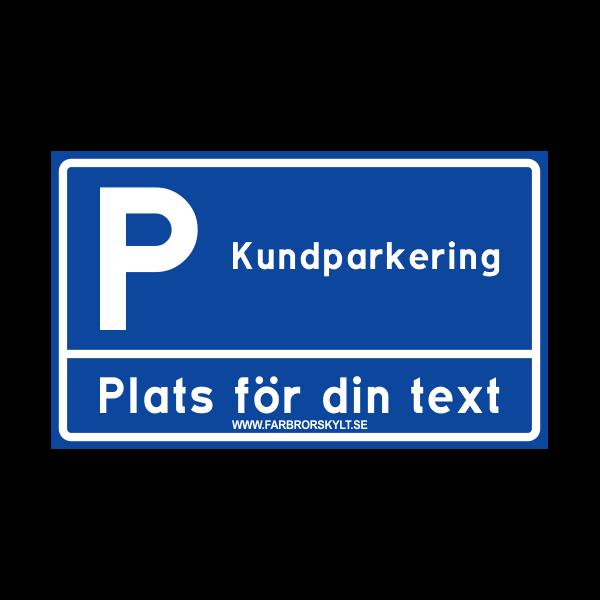 """Skylt """"Kundparkering"""" 2 Blå 30x18cm"""
