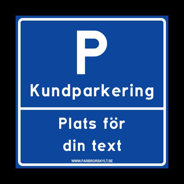 """Skylt """"Kundparkering"""" 2 Blå 30x30cm"""