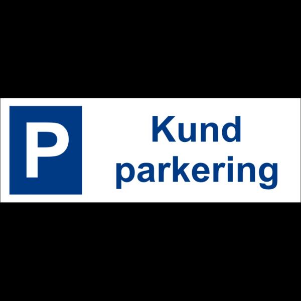 Parkeringsskylt Kundparkering 30x10cm