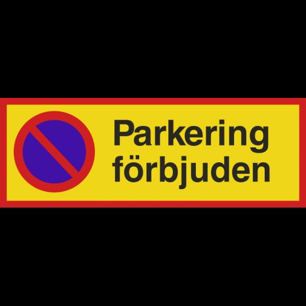Parkeringsskylt Parkering förbjuden