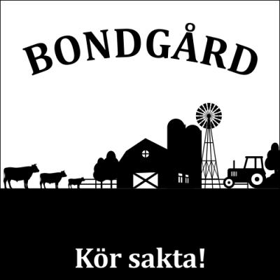"""Informationsskylt Bondgård med texten """"kör sakta"""". Farbror Skylt."""