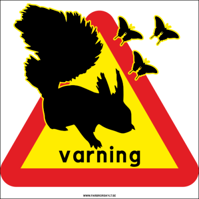 Varningsskylt med ekorre och varningstriangel i gult och rött.