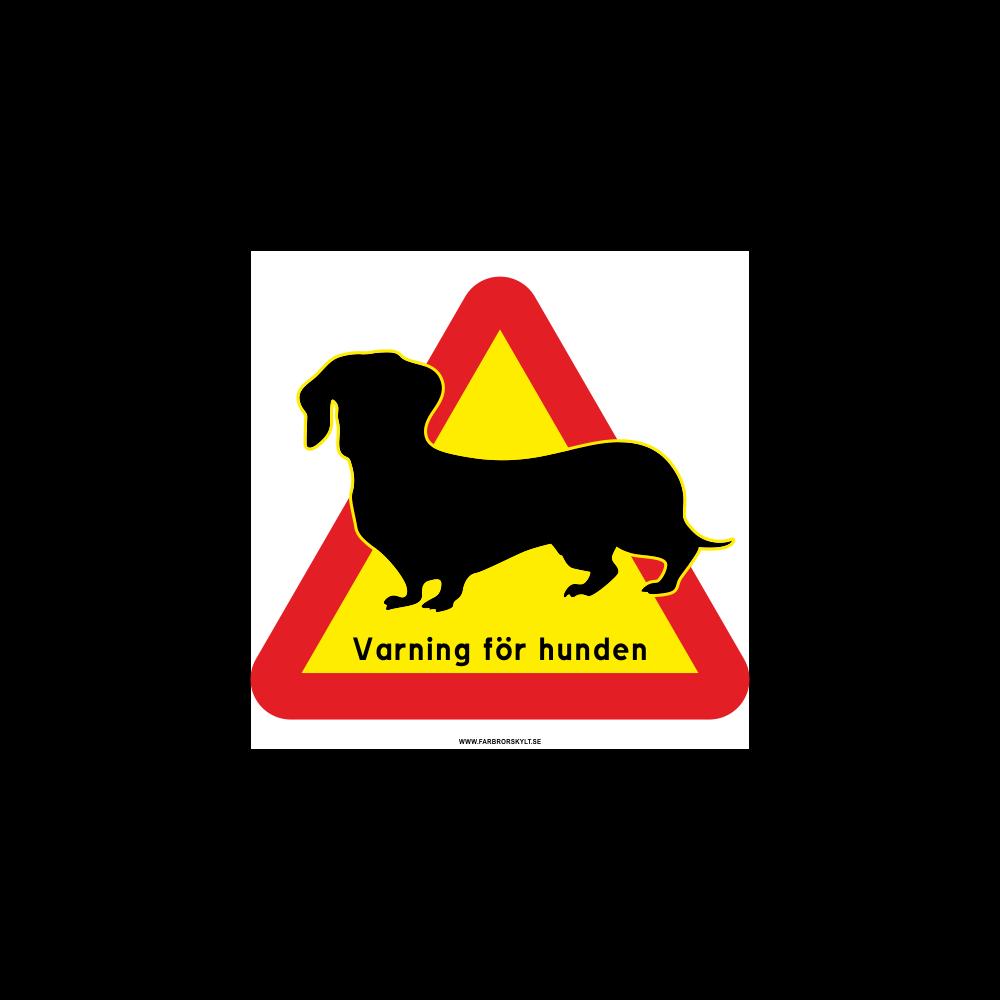 """Skylt """"Varning för Hunden"""" Tax"""
