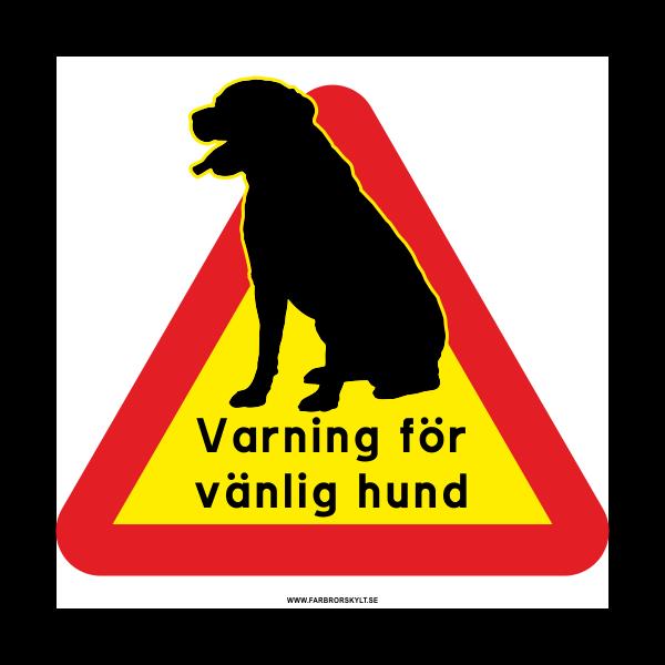 """Skylt """"Varning för Vänlig Hund"""" Labrador"""