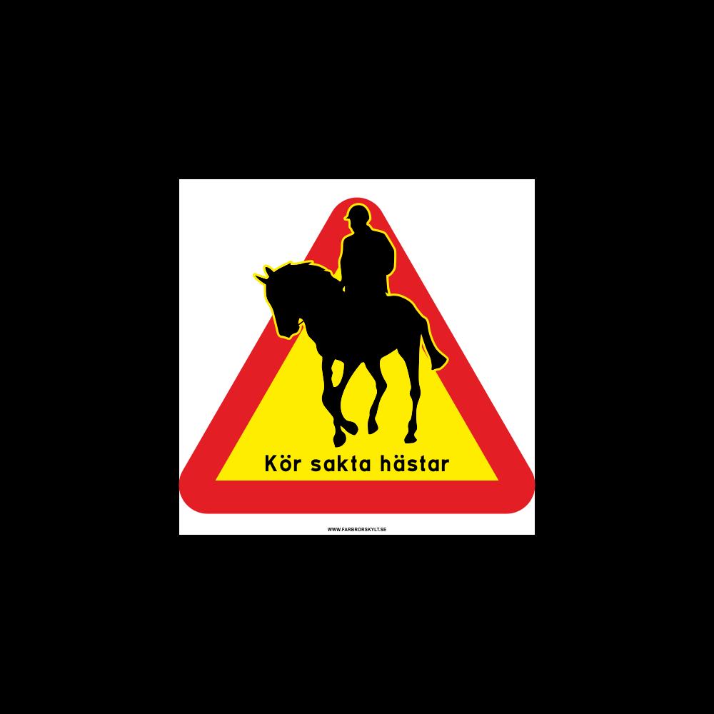 """Skylt """"Kör Sakta Hästar"""" Ryttare"""
