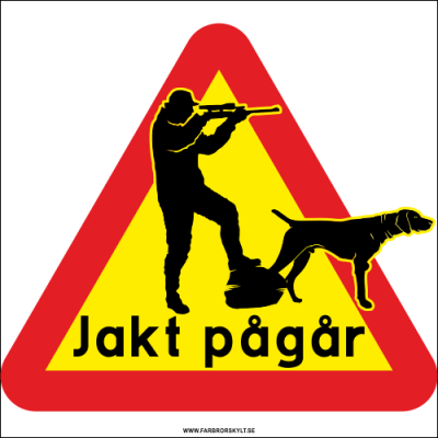 """Skylt """"Jakt Pågår"""" Jägare och Hund"""