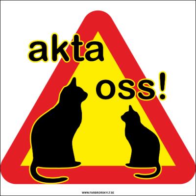 Kattskylt Akta oss från Farbror Skylt. Två kattsiluetter mot en bakgrund av varningstriangel i gult och rött.