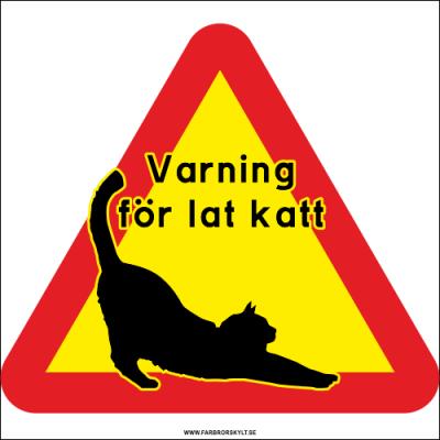 Skylt Varning för lat katt från Farbror Skylt