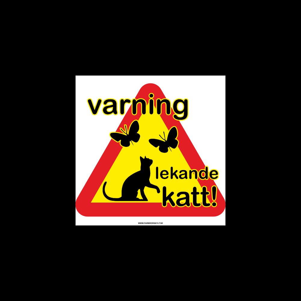 """Plåtskylt """"Varning Lekande Katt"""" från Farbror Skylt"""