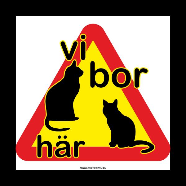 """Plåtskylt """"Vi Bor Här"""" 2 Katter"""